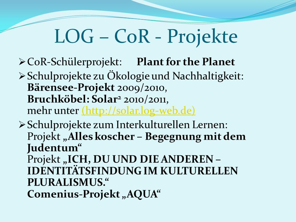 LOG – CoR - Projekte CoR-Schülerprojekt: Plant for the Planet