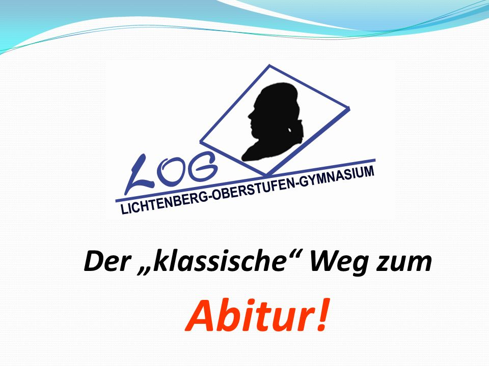 """Der """"klassische Weg zum Abitur!"""
