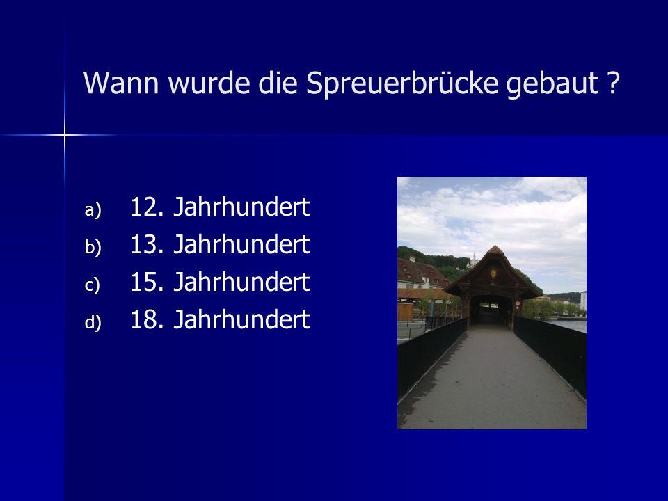 Wann wurde die Spreuerbrücke gebaut