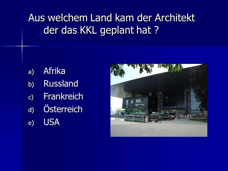 Aus welchem Land kam der Architekt der das KKL geplant hat