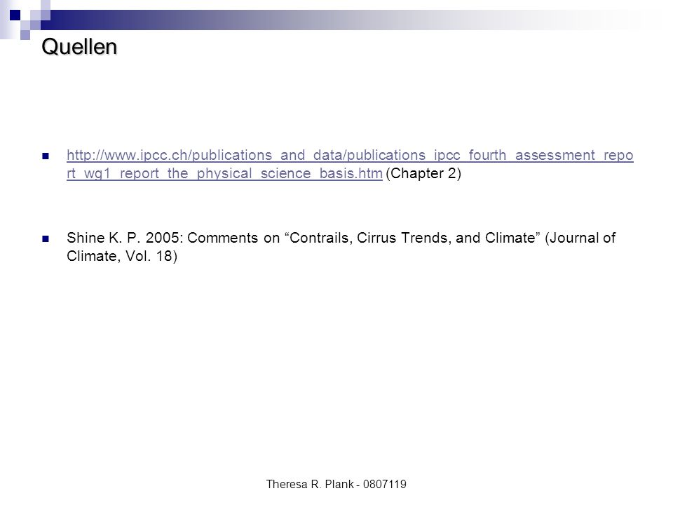 Quellen http://www.ipcc.ch/publications_and_data/publications_ipcc_fourth_assessment_report_wg1_report_the_physical_science_basis.htm (Chapter 2)
