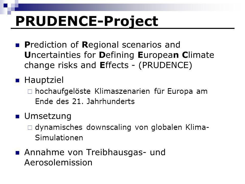 PRUDENCE-Project Prediction of Regional scenarios and Uncertainties for Defining European Climate change risks and Effects - (PRUDENCE)