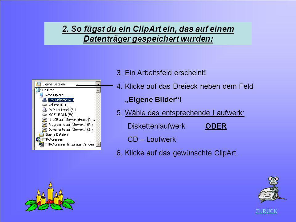 2. So fügst du ein ClipArt ein, das auf einem Datenträger gespeichert wurden:
