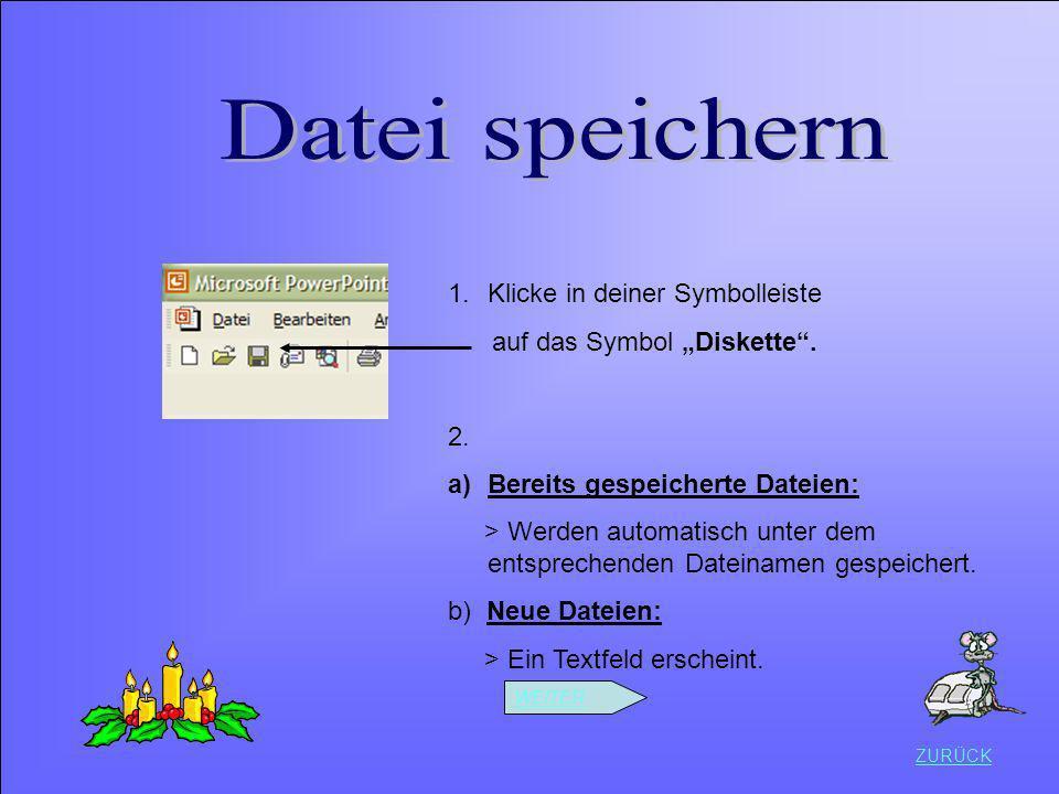 Datei speichern Klicke in deiner Symbolleiste