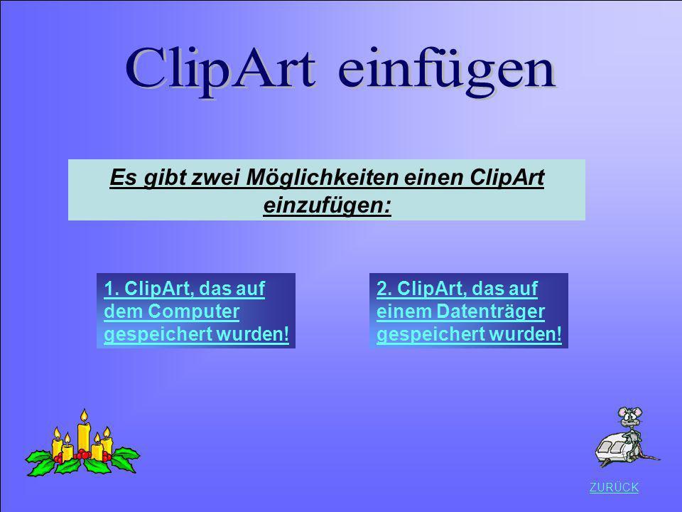 Es gibt zwei Möglichkeiten einen ClipArt einzufügen: