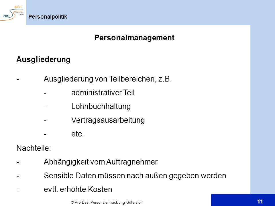 Ausgliederung von Teilbereichen, z.B. administrativer Teil