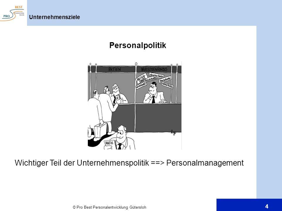 Wichtiger Teil der Unternehmenspolitik ==> Personalmanagement