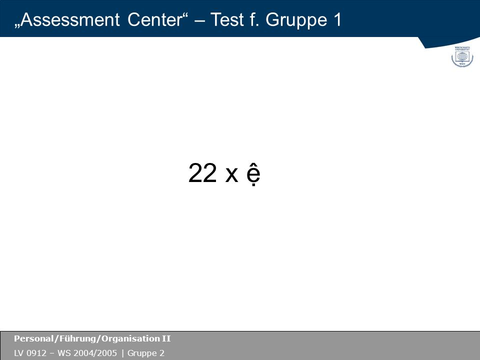 "22 x ệ ""Assessment Center – Test f. Gruppe 1"