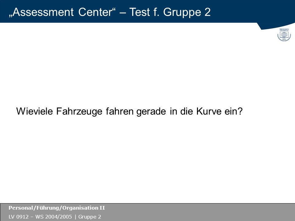 """Assessment Center – Test f. Gruppe 2"