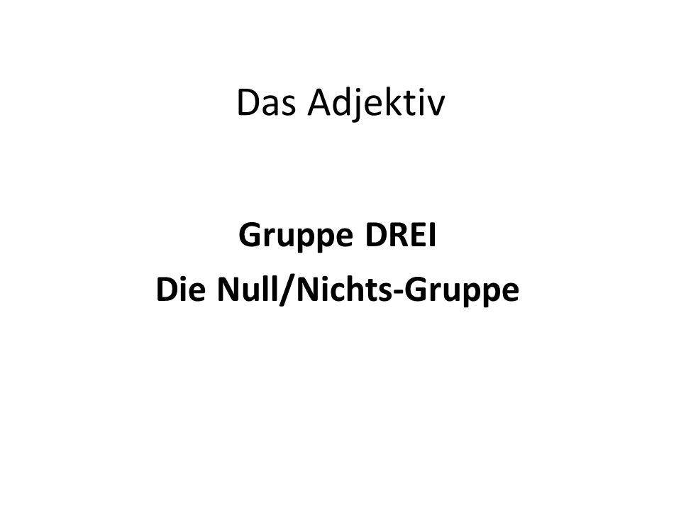 Gruppe DREI Die Null/Nichts-Gruppe