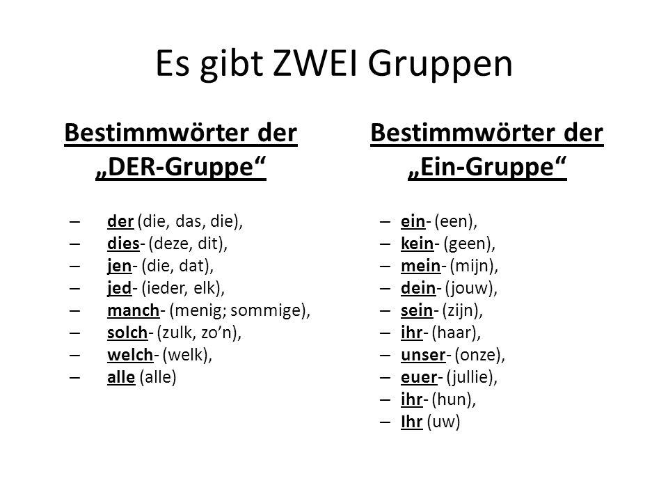 """Es gibt ZWEI Gruppen Bestimmwörter der """"DER-Gruppe Bestimmwörter der"""