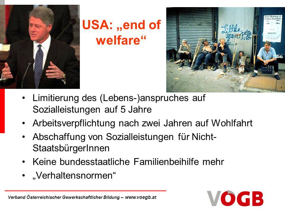 """USA: """"end of welfare Limitierung des (Lebens-)anspruches auf Sozialleistungen auf 5 Jahre. Arbeitsverpflichtung nach zwei Jahren auf Wohlfahrt."""