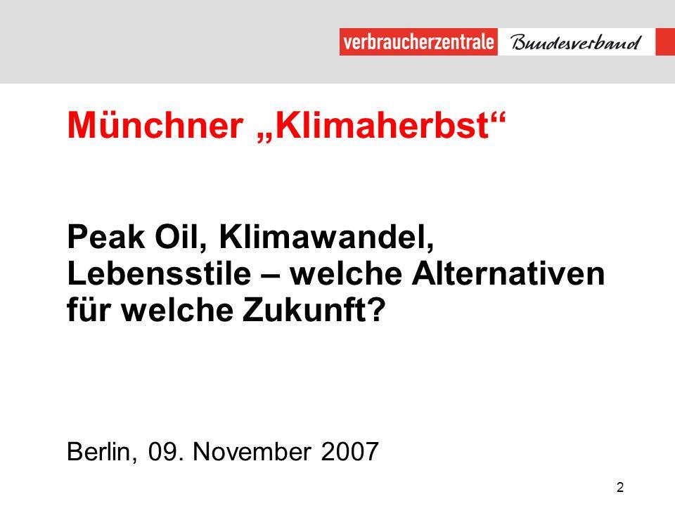 """Münchner """"Klimaherbst Peak Oil, Klimawandel, Lebensstile – welche Alternativen für welche Zukunft."""
