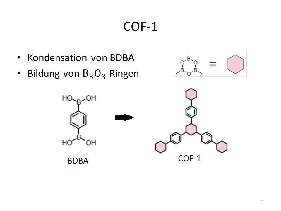 COF-1 Kondensation von BDBA Bildung von B 3 O 3 -Ringen