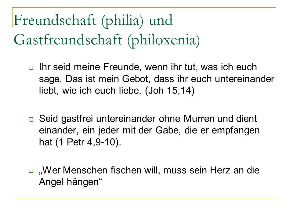 Freundschaft (philia) und Gastfreundschaft (philoxenia)