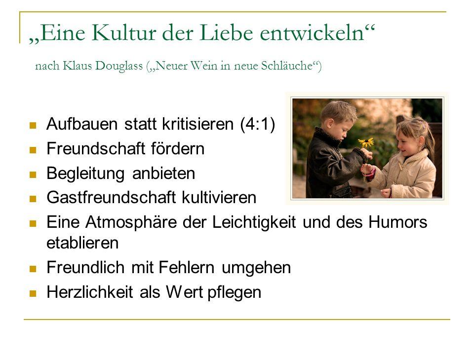 """""""Eine Kultur der Liebe entwickeln nach Klaus Douglass (""""Neuer Wein in neue Schläuche )"""