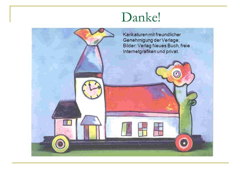 Danke! Karikaturen mit freundlicher Genehmigung der Verlage;