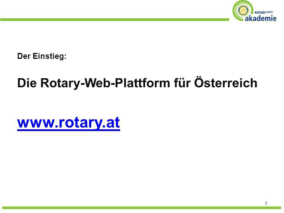 www.rotary.at Die Rotary-Web-Plattform für Österreich Der Einstieg: