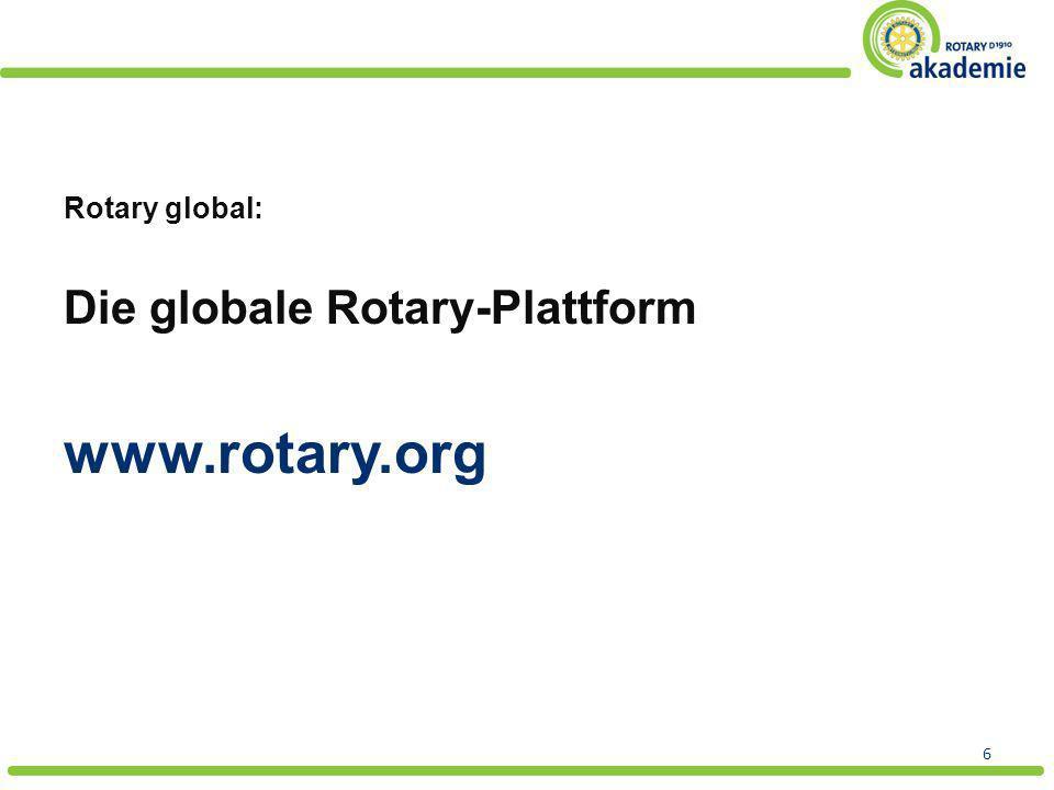 www.rotary.org Die globale Rotary-Plattform Rotary global:
