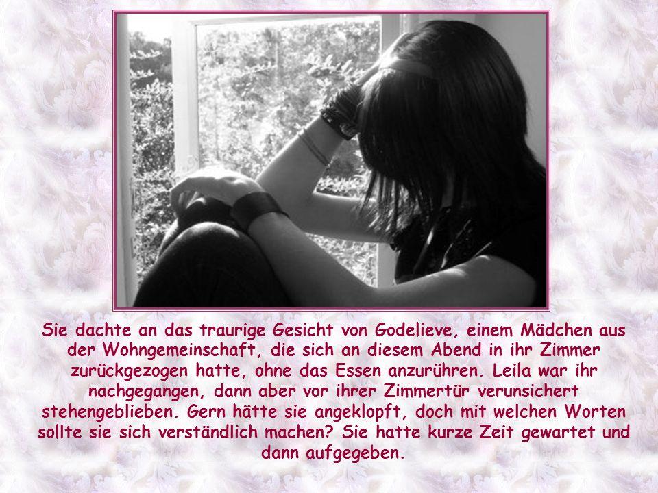 Sie dachte an das traurige Gesicht von Godelieve, einem Mädchen aus der Wohngemeinschaft, die sich an diesem Abend in ihr Zimmer zurückgezogen hatte, ohne das Essen anzurühren.