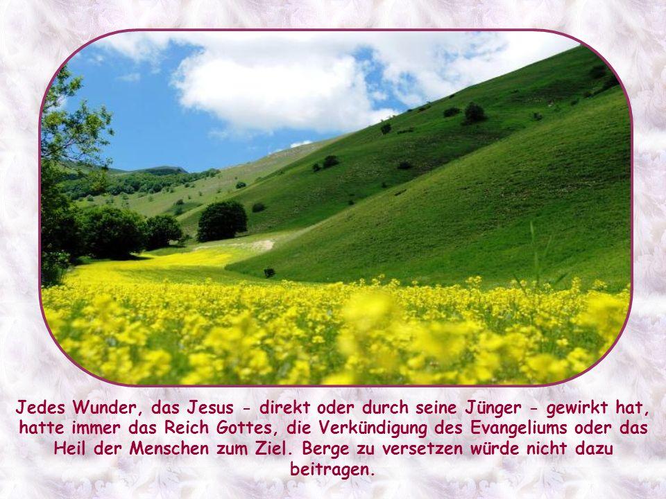 Jedes Wunder, das Jesus - direkt oder durch seine Jünger - gewirkt hat, hatte immer das Reich Gottes, die Verkündigung des Evangeliums oder das Heil der Menschen zum Ziel.