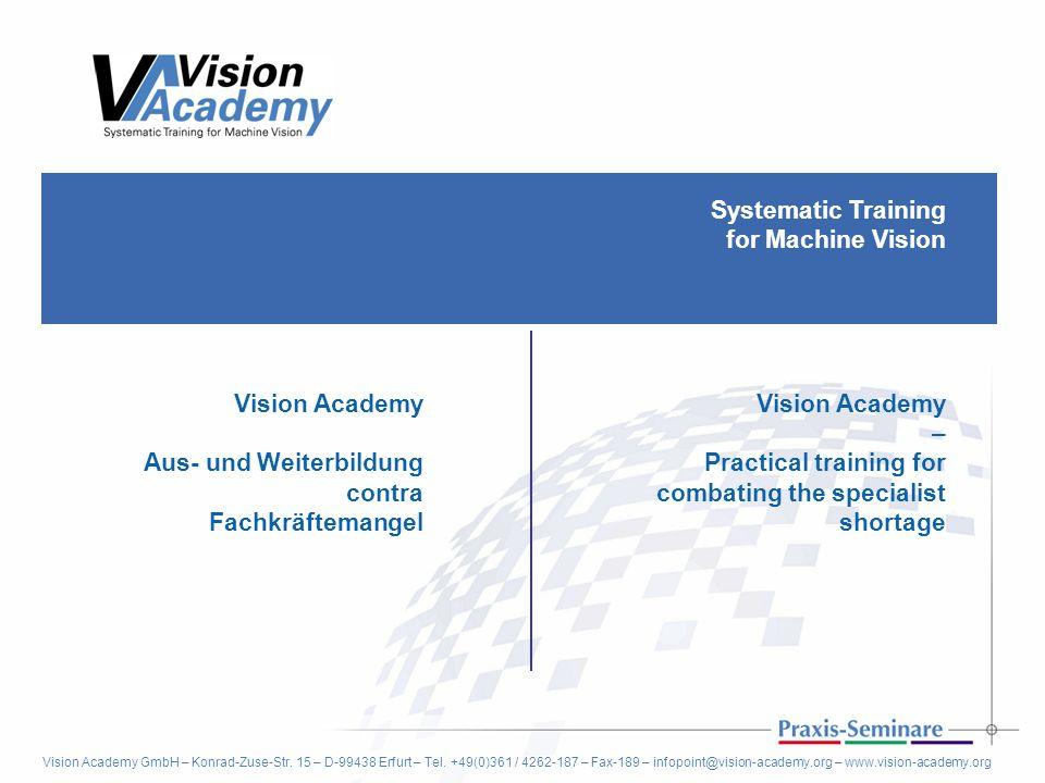 Aus- und Weiterbildung contra Fachkräftemangel Vision Academy –