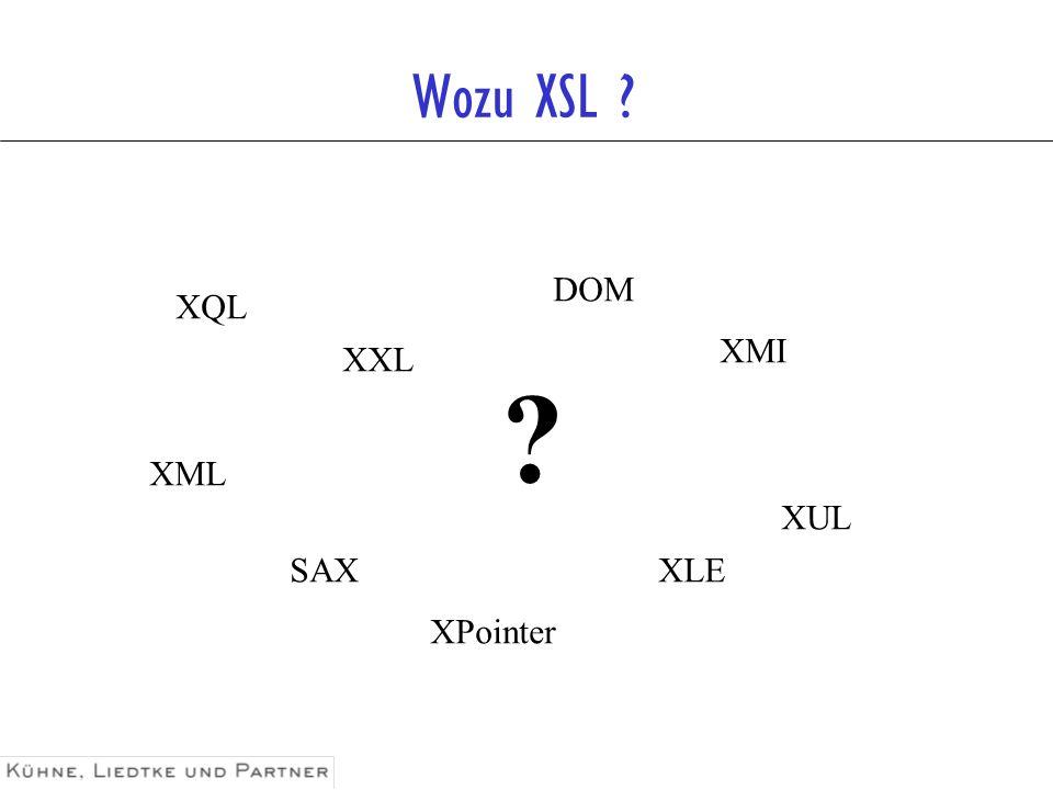 Wozu XSL DOM XQL XMI XXL XML XUL SAX XLE XPointer