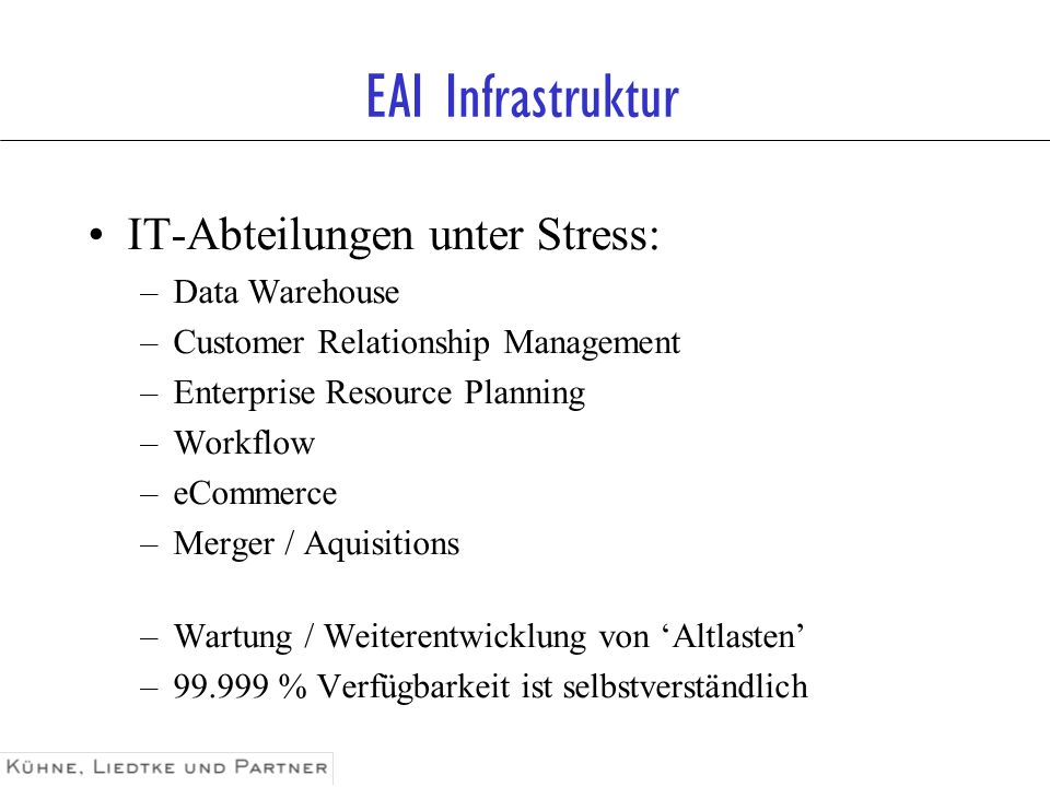 EAI Infrastruktur IT-Abteilungen unter Stress: Data Warehouse