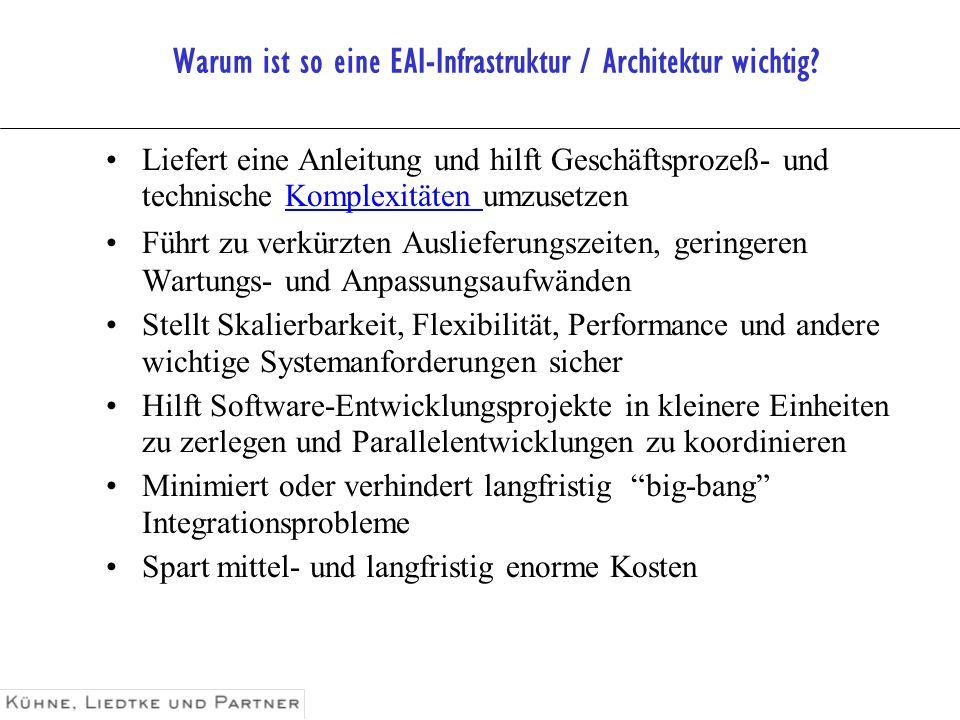 Warum ist so eine EAI-Infrastruktur / Architektur wichtig
