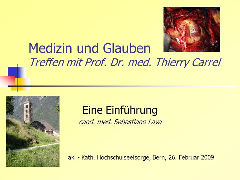 Medizin und Glauben Treffen mit Prof. Dr. med. Thierry Carrel