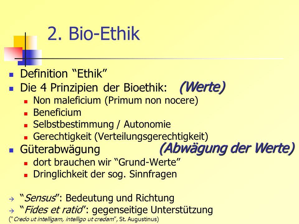 2. Bio-Ethik (Werte) (Abwägung der Werte) Definition Ethik