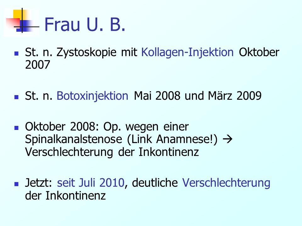 Frau U. B. St. n. Zystoskopie mit Kollagen-Injektion Oktober 2007