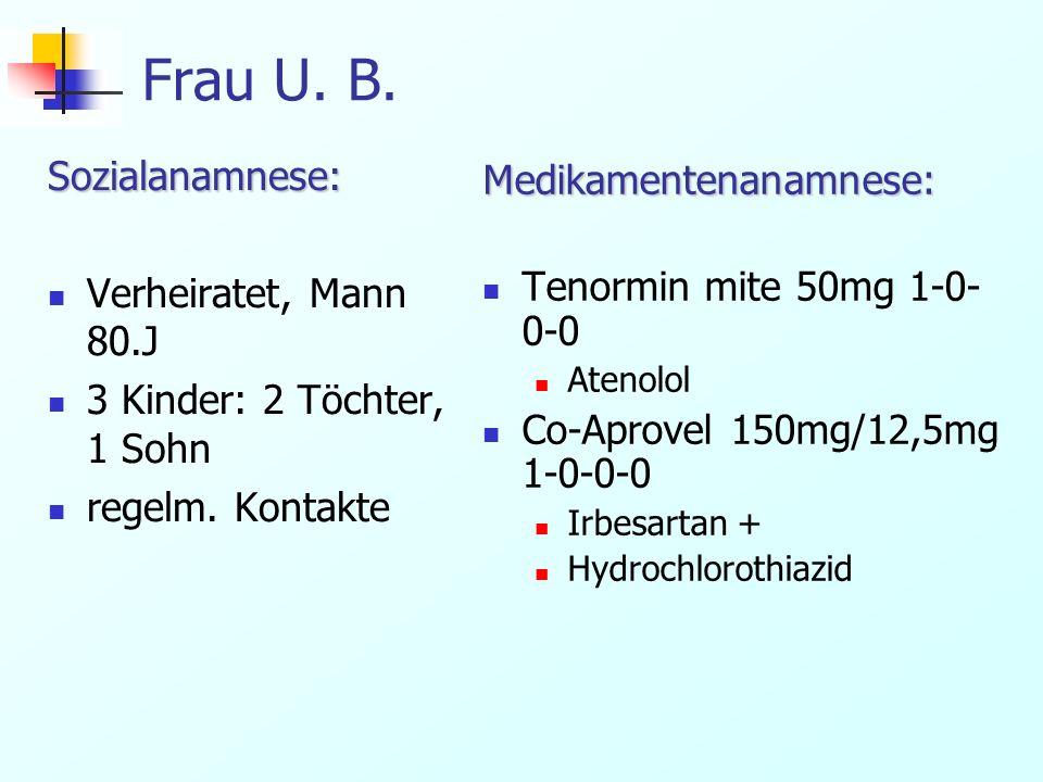 Frau U. B. Sozialanamnese: Medikamentenanamnese:
