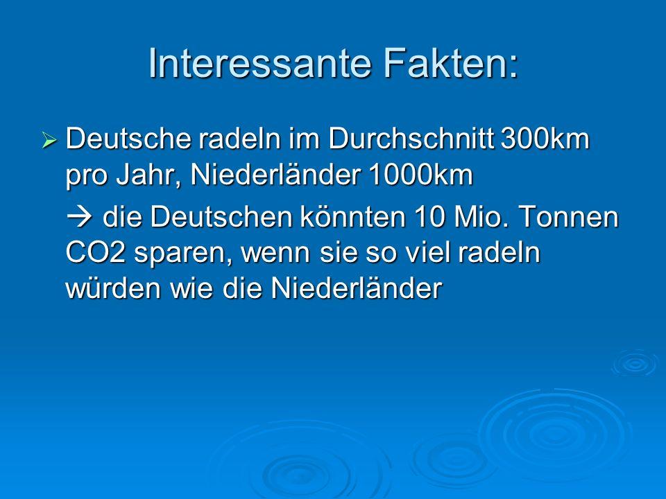 Interessante Fakten: Deutsche radeln im Durchschnitt 300km pro Jahr, Niederländer 1000km.