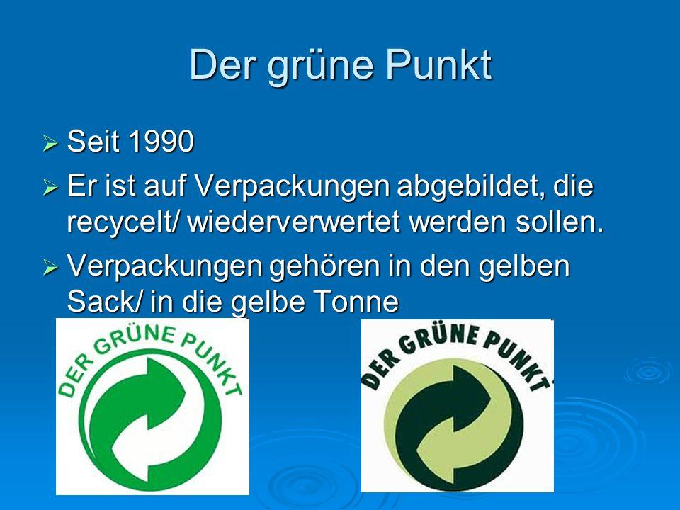 Der grüne Punkt Seit 1990. Er ist auf Verpackungen abgebildet, die recycelt/ wiederverwertet werden sollen.