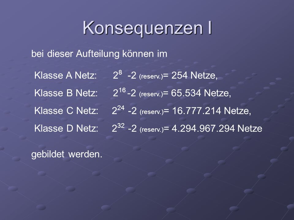Konsequenzen I bei dieser Aufteilung können im Klasse A Netz: