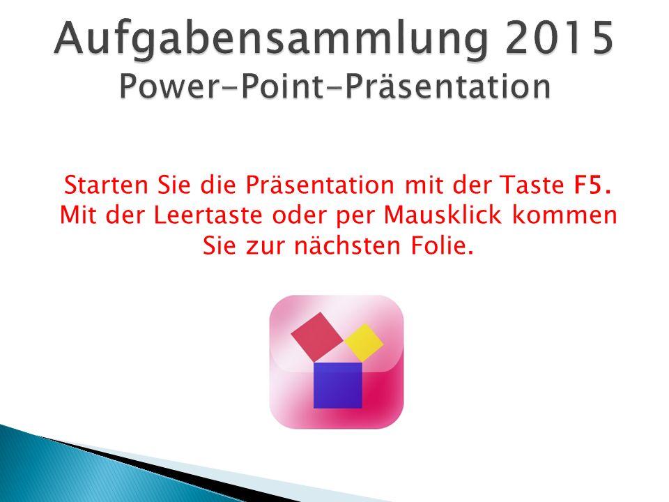 Aufgabensammlung 2015 Power-Point-Präsentation