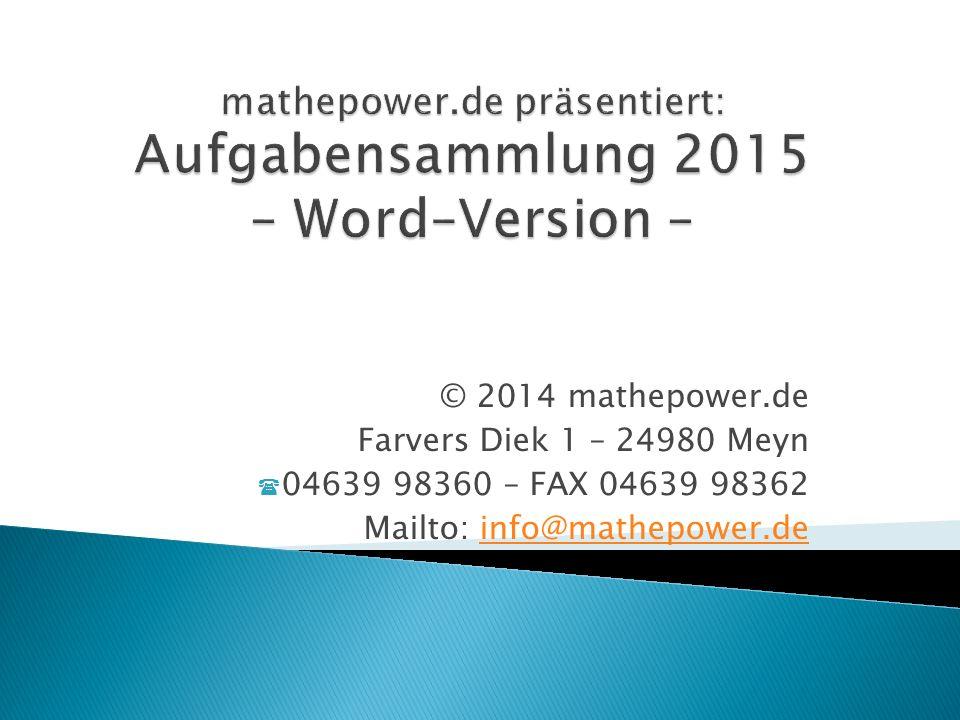mathepower.de präsentiert: Aufgabensammlung 2015 – Word–Version –