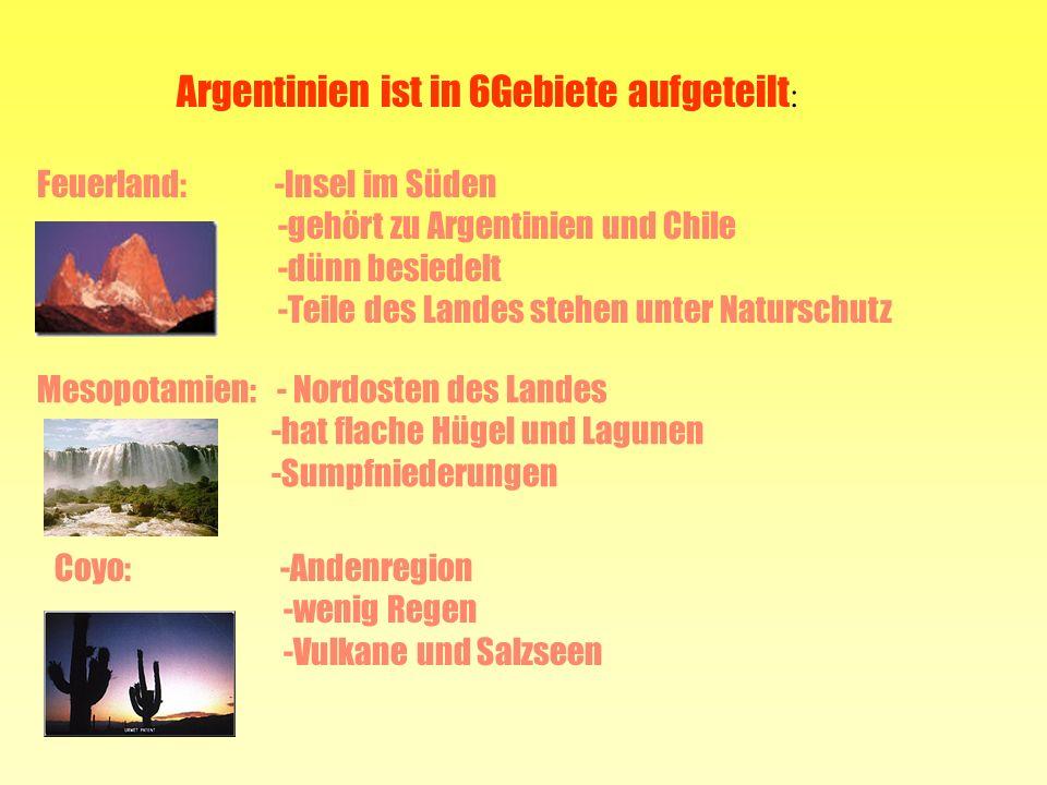 Argentinien ist in 6Gebiete aufgeteilt: