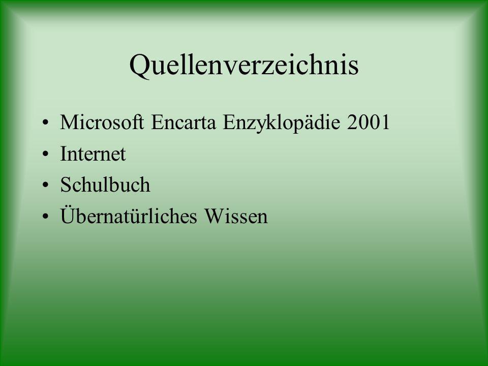 Quellenverzeichnis Microsoft Encarta Enzyklopädie 2001 Internet