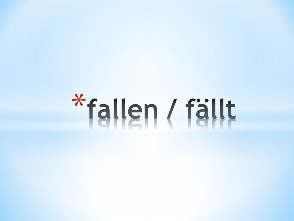 fallen / fällt