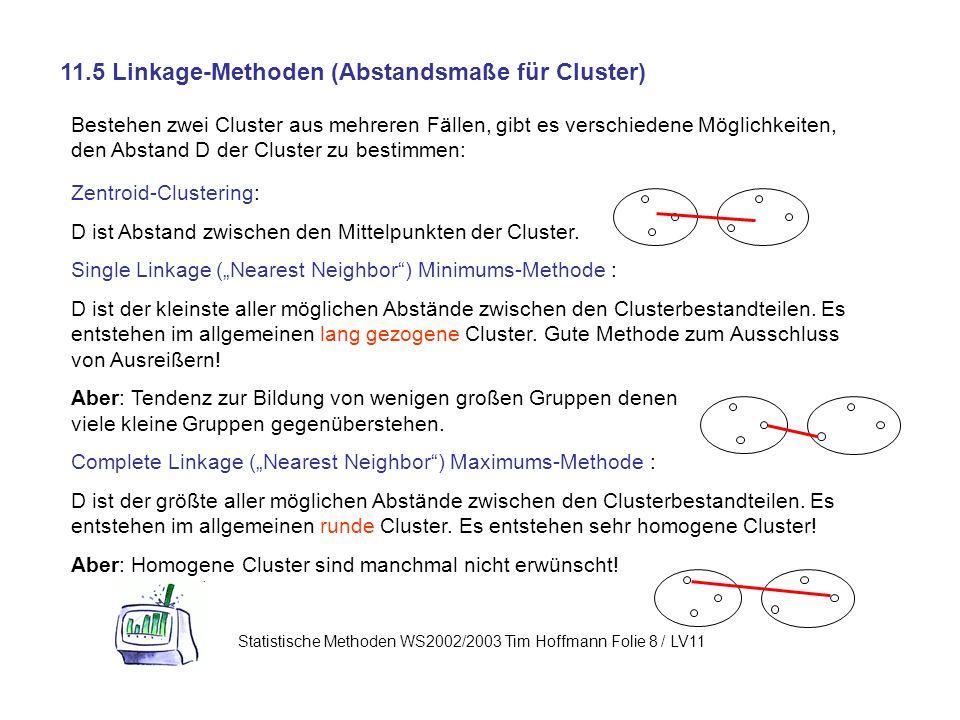 11.5 Linkage-Methoden (Abstandsmaße für Cluster)