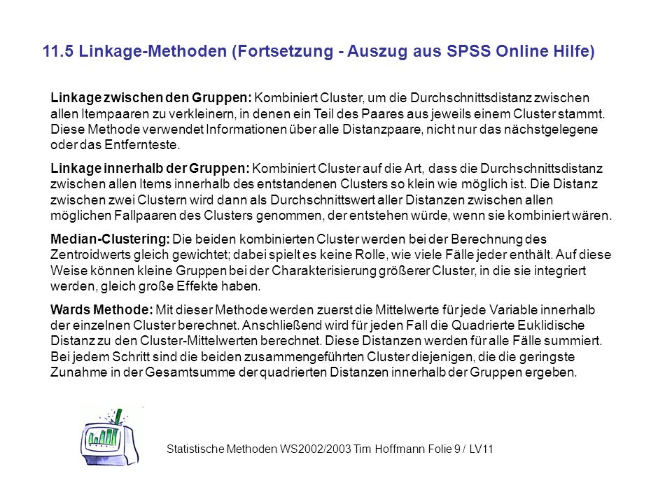 11.5 Linkage-Methoden (Fortsetzung - Auszug aus SPSS Online Hilfe)