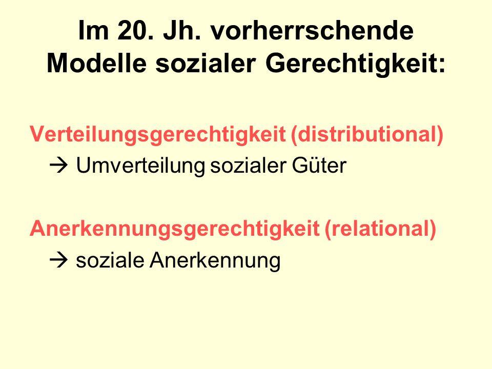 Im 20. Jh. vorherrschende Modelle sozialer Gerechtigkeit: