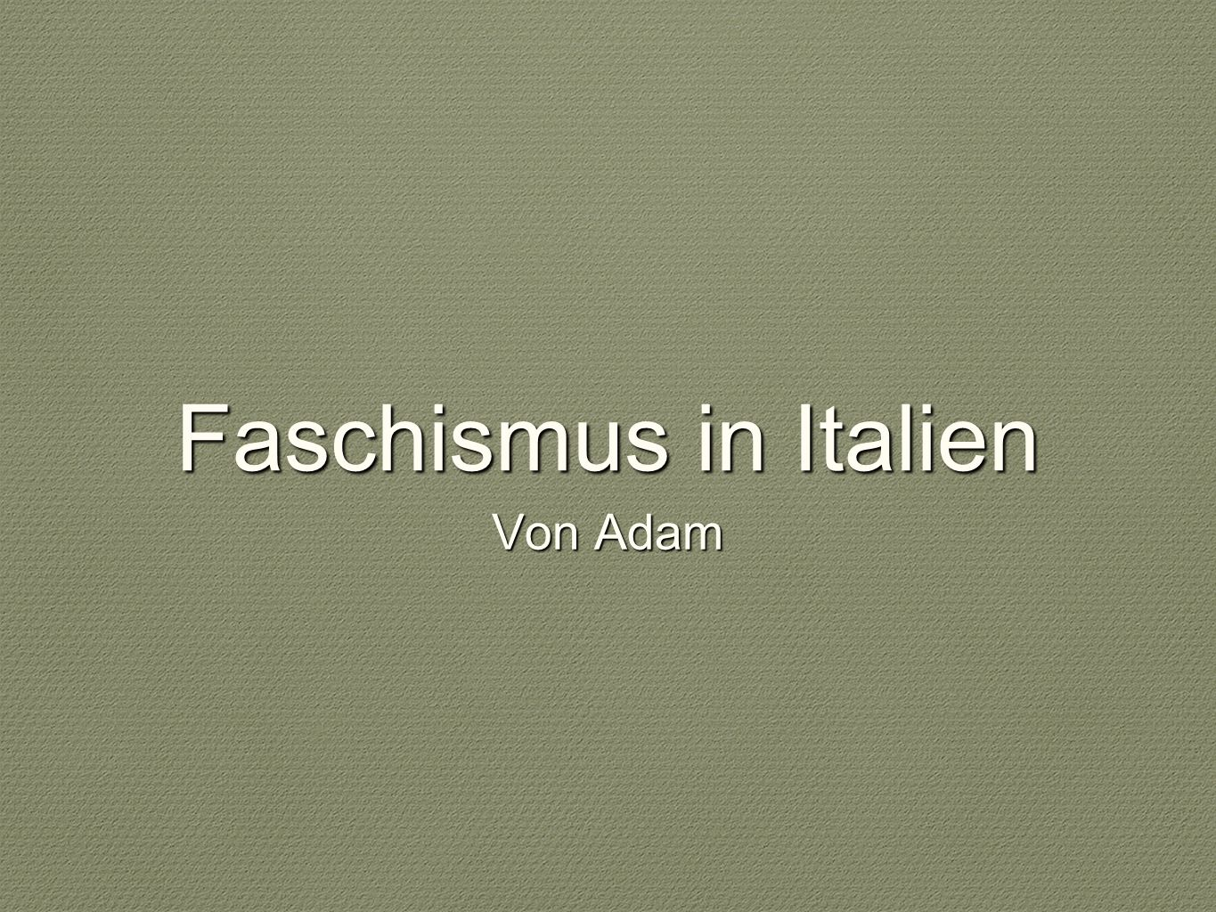 Faschismus in Italien Von Adam