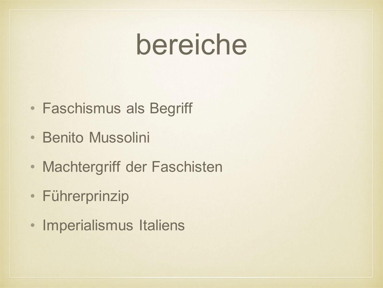 bereiche Faschismus als Begriff Benito Mussolini