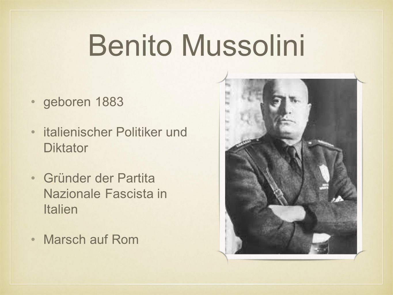 Benito Mussolini geboren 1883 italienischer Politiker und Diktator
