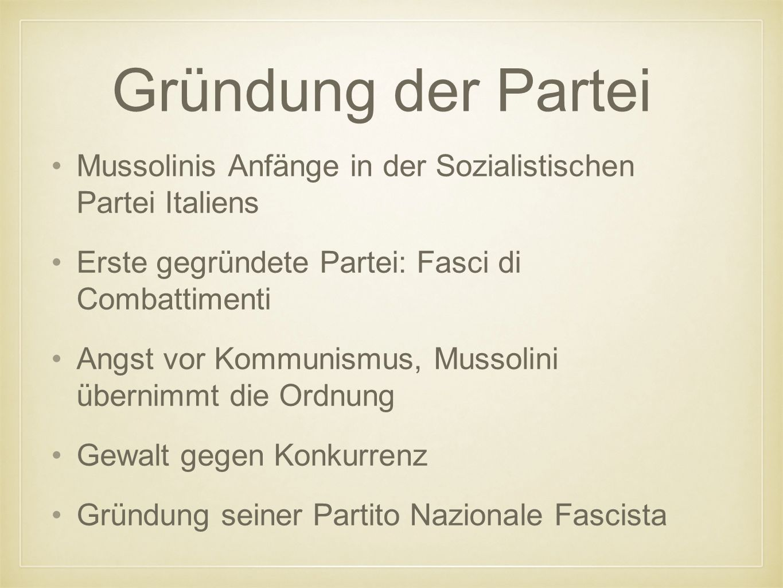Gründung der Partei Mussolinis Anfänge in der Sozialistischen Partei Italiens. Erste gegründete Partei: Fasci di Combattimenti.