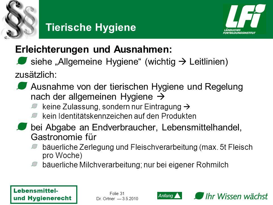 Tierische Hygiene Erleichterungen und Ausnahmen: