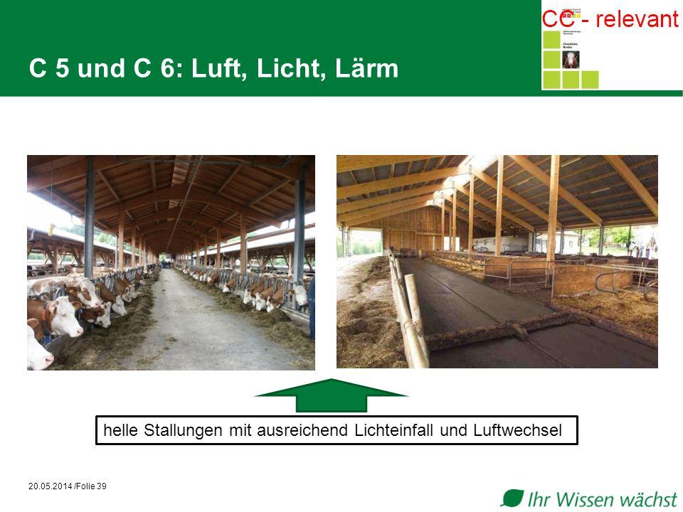 C 5 und C 6: Luft, Licht, Lärm helle Stallungen mit ausreichend Lichteinfall und Luftwechsel.